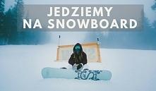 Poradnik snowboardowy, czyli wszystko co musisz wiedzieć zanim wyjedziesz na deskę.