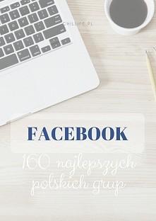 Facebook - najlepsze polskie grupy.