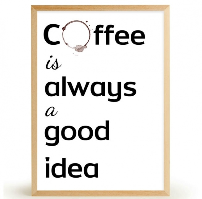 Plakat COFFEE IS ALWAYS A GOOD IDEA