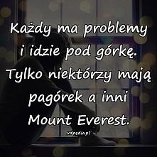 Każdy ma problemy...