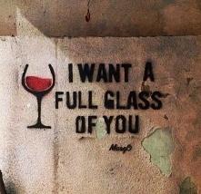 i want a full glass of u