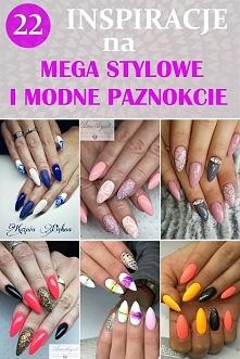 Mega Stylowe i Modne Paznok...