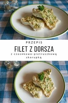Pyszny przepis: Filet z dorsza z czosnkowo-pietruszkową skorupką Zdrowy pomysł na obiad