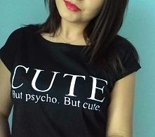 CUTE but psycho. but cute. Koszulka już dostępna ! link w komentarzu ;)