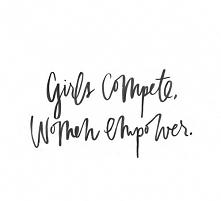 Girls compete, women empower.