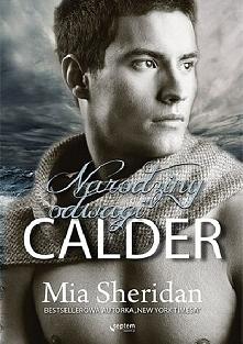 Calder Narodziny odwagi - Mia Sheridan