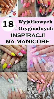 18 Wyjątkowych i Oryginalnych Inspiracji na Manicure – Koniecznie je Zobaczcie