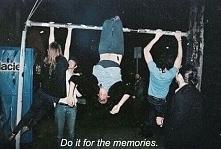 Do it for memories! Młodość ucieka jeszcze będzie czas na bycie spokojną