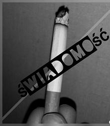 świadomość o tym, że palenie jest jednym z  najgorszych uzależnień masz, że p...