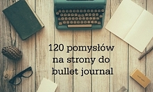 120 pomysłów na strony do bullet journal po kliknieciu w zdjęcie