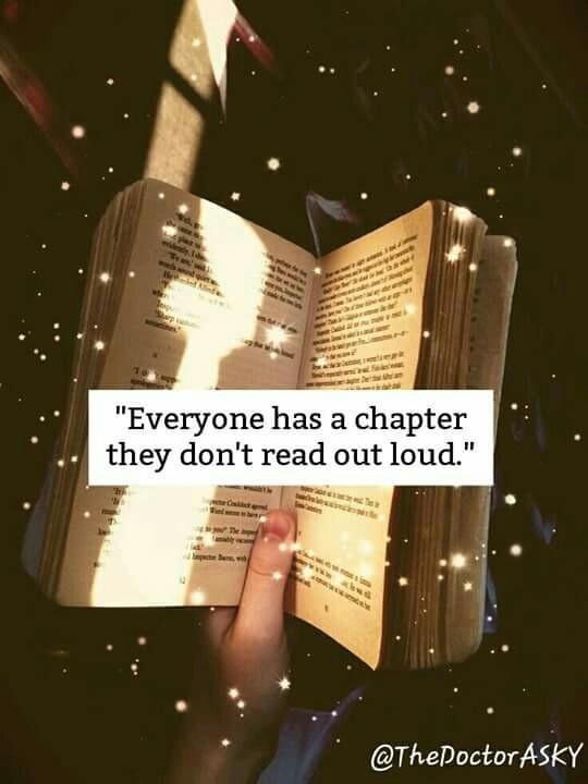 """""""Każdy ma taki rozdział , którego nie czyta na głos"""""""