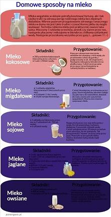 Przepisy na różnego rodzaju mleka, które każdy z nas może zrobić w domu. #mle...