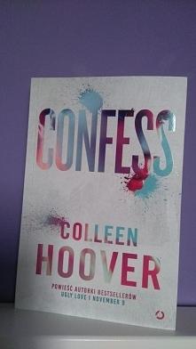 """,,Confess"""" Colleen Hoover 28/80/2017 To nazwisko jest gwarancją sukcesu...."""