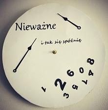 DIY Zegar - Nieważne i tak się spóźnię