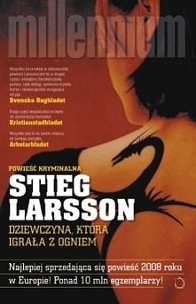 Stieg Larsson - Dziewczyna, która igrała z ogniem