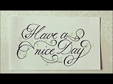 how to write in cursive fancy - Have a nice day - for beginners