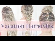 4 Summer Vacation Hairstyle...
