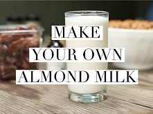 How To Make Your Own Almond...