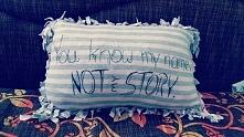 """Podusia *,* """"Znasz moje imię, nie moją historię"""""""