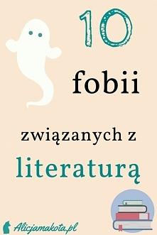 O 10 fobiach [KLIK] związanych z książkami :)