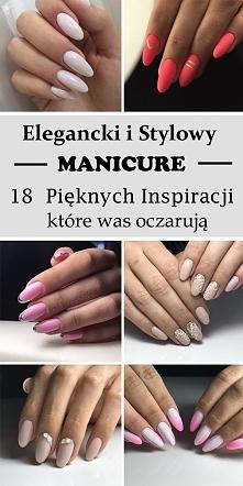 Elegancki i Stylowy Manicure – 18 Pięknych Inspiracji, które Was Oczarują