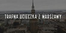 Historia o ucieczce z Warszawy