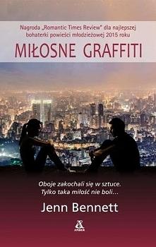 MIŁOSNE GRAFFITI Jedna z najlepszych realistycznych młodzieżowych powieści o ...