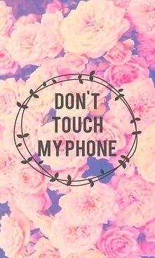 @4 Don't touch my phone