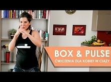 Trening BOX & PULSE - ćwiczenia dla kobiet w ciąży, osób otyłych oraz poc...