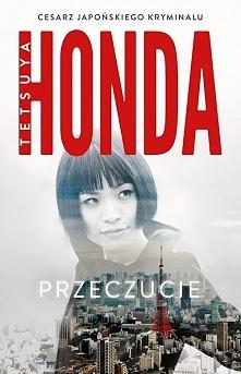 """""""Przeczucie"""" jest pierwszą książką z cyklu japońskich kryminałów o komisarz R..."""