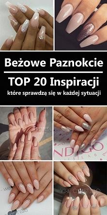 Beżowe Paznokcie – TOP 20 Inspiracji na Paznokcie, które sprawdzą się w każde...