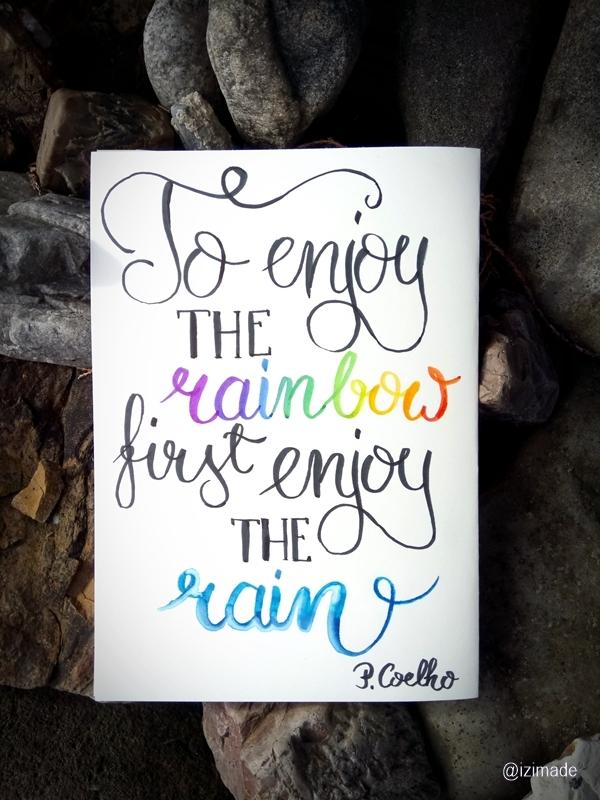 Kto chce ujrzeć tęczę, musi polubić deszcz.  - P. Coelho