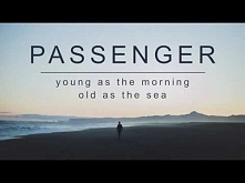 Passenger | Young As The Mo...