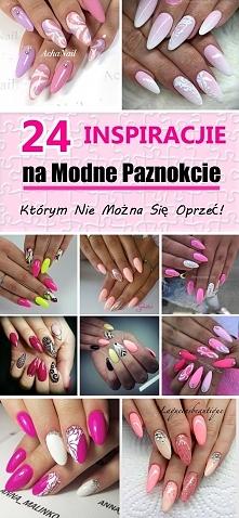 TOP 24 Inspiracje Na Paznokcie, Którym Nie Można Się Oprzeć!