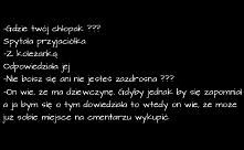 -Gdzie twój chłopak ??? Spy...