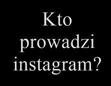 Kto prowadzi instagram i zechciałby się nim pochwalić?  Chętnie wymienię się ...