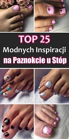 Modny Pedicure – 25 Ciekawych Inspiracji na Paznokcie u Nóg