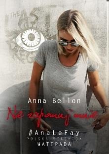 Nie zapomnij mnie - Anna Bellon
