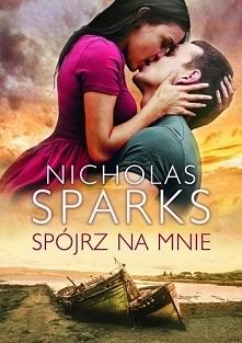 Spójrz na mnie. Nicholas Sparks