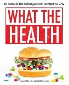 Warto obejrzeć. Polecam. Film dokumentalny What the Healthdotyka tego, co lu...