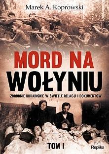 """Już na początku książki autor stwierdza wprost: """"prawda jest taka, że rzeź wołyńska nie była spontaniczną, ale starannie zaplanowaną akcją, wykonaną z azjatyckim wręcz okrucieńs..."""