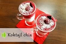 Koktajl chia - zdrowie w posiłkach!