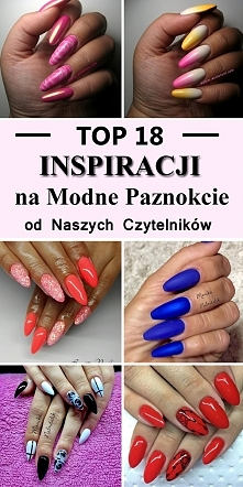 TOP 18 Inspiracji na Modne Paznokcie od Naszych Czytelników