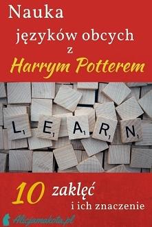Języki obce [KLIK] z Harrym Potterem! Dosłowne znaczenie 10 zaklęć z książek.
