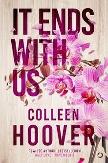 Lily Bloom zawsze płynie pod prąd. Nic dziwnego, że otworzyła kwiaciarnię dla osób, które… nie lubią kwiatów, i prowadzi ją z pasją i sukcesami. Gdy poznaje przystojnego lekarza...