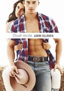 Abbi Glines - Ocal mnie (cz. 3 serii Sea Breeze) *** Dziewczyna w żałobie i l...