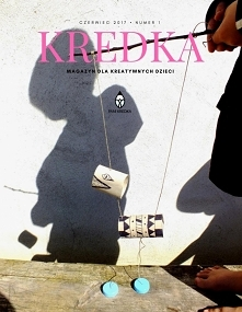 Pierwszy numer internetowego magazynu kreatywnego dziecka KREDKA. Znajdziesz w nim pomysły zrób to sam/DIY na zabawki i zabawy dla dzieci
