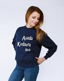 Bluza z nadrukiem AVADA KEDAVRA bitch - modna młodzieżowa bluza fandomowa z n...