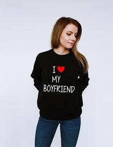 Bluzy dla par - bluza damska z nadrukiem I LOVE MY BOYFRIEND - modna blogerska z napisami KOCHAM MOJEGO CHŁOPAKA dla Niej. Bluza na walentynki dla dziewczyny - świetny pomysł na...