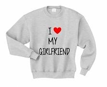 BLUZY DLA PAR - modna bluza męska z nadrukiem I LOVE MY GIRLFRIEND dla Niego ...